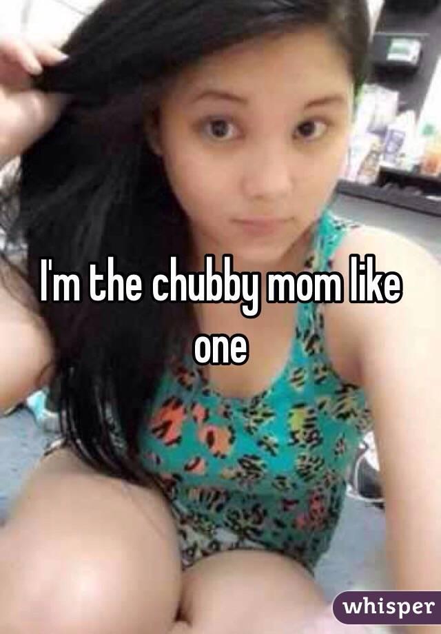 Mom photos Chubby