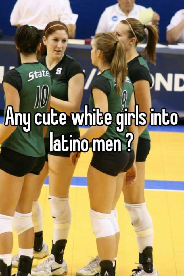 White girls and latinos