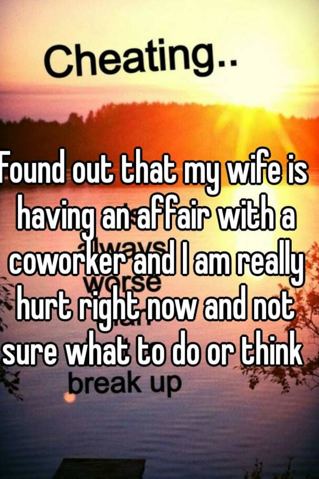 my wife found out i had an affair