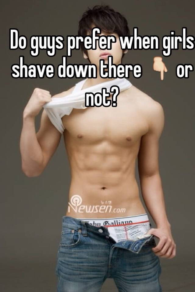 shaving down there guys