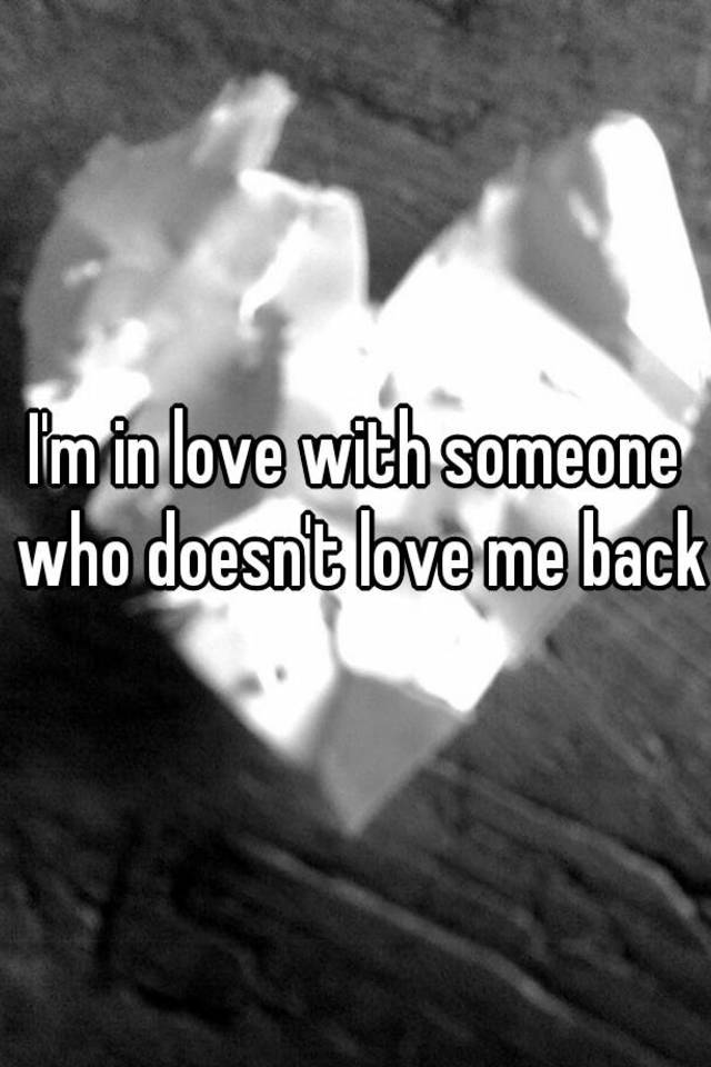 I love someone who doesn t love me back
