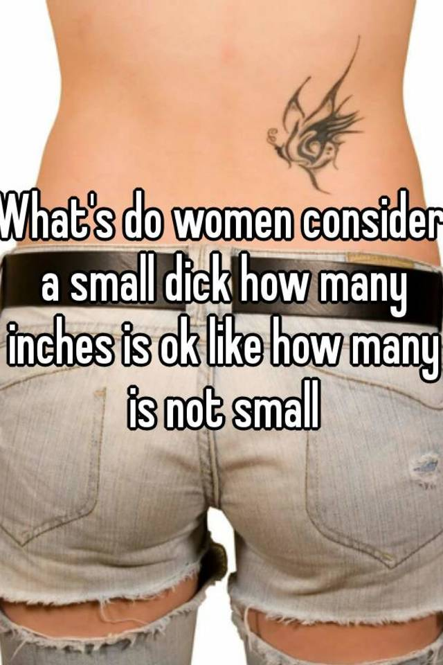 Whats a small dick