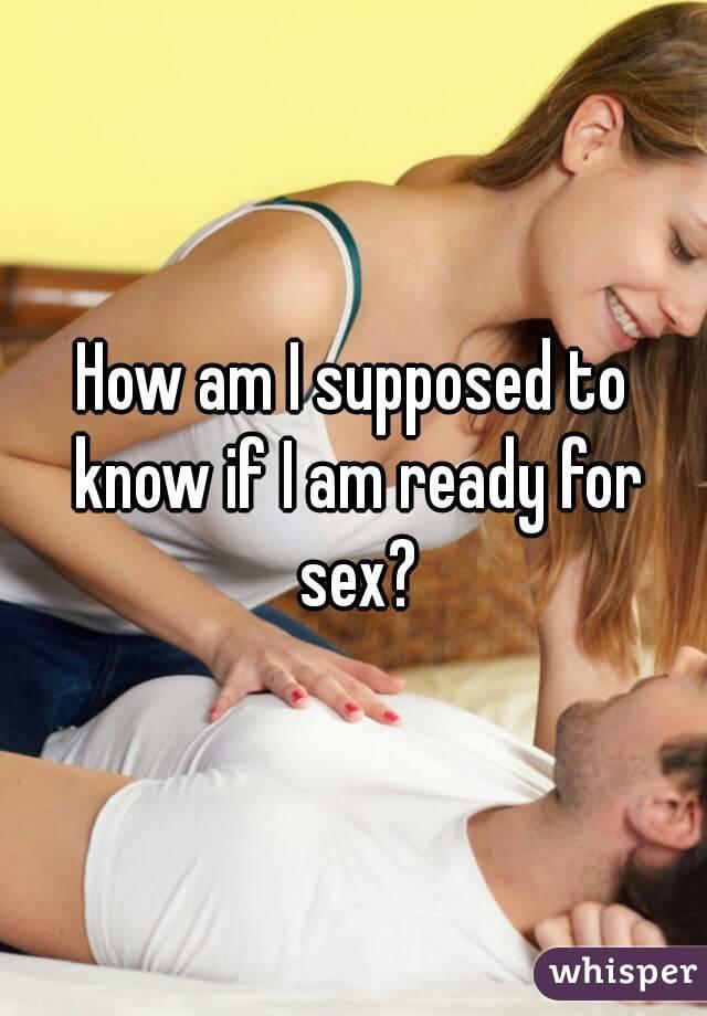 How do i know i am ready for sex