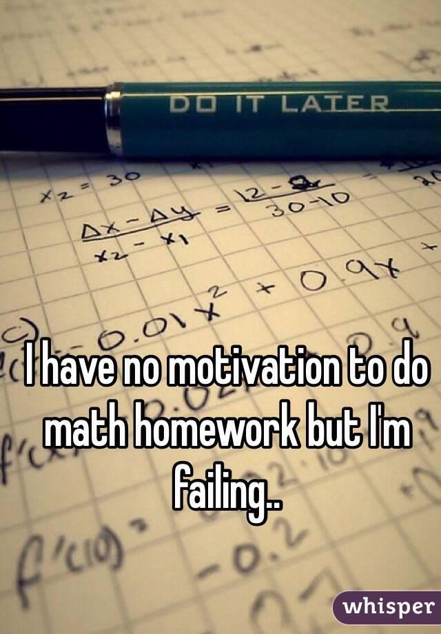 no motivation to do homework