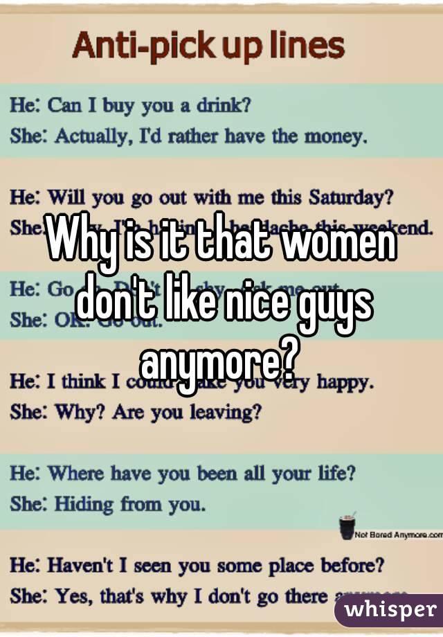 Why Don T Women Like Nice Guys