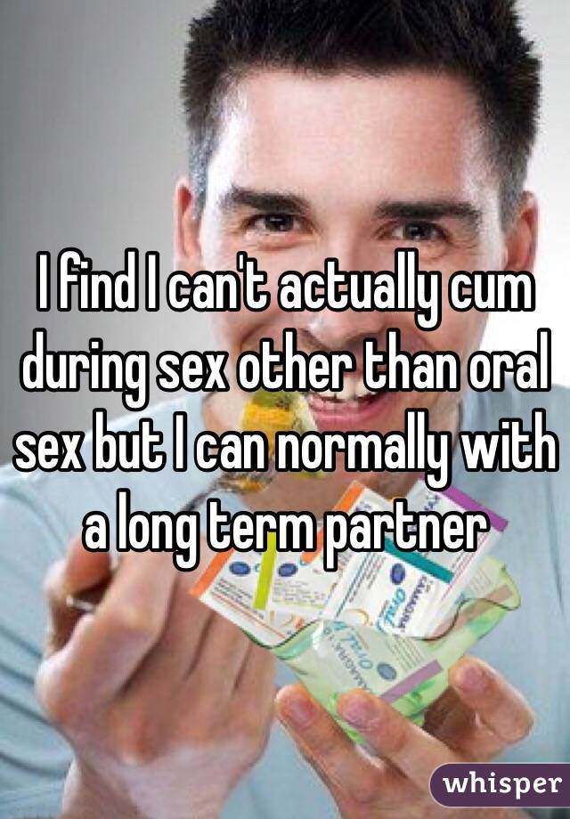 Cant ejactulate when having sex