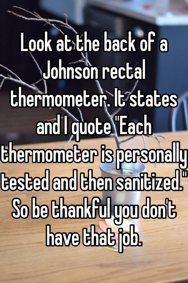Are johnson and johnson rectal thermometers tested