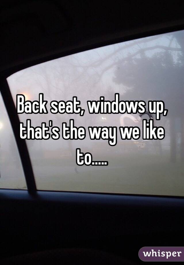 Backseat window up