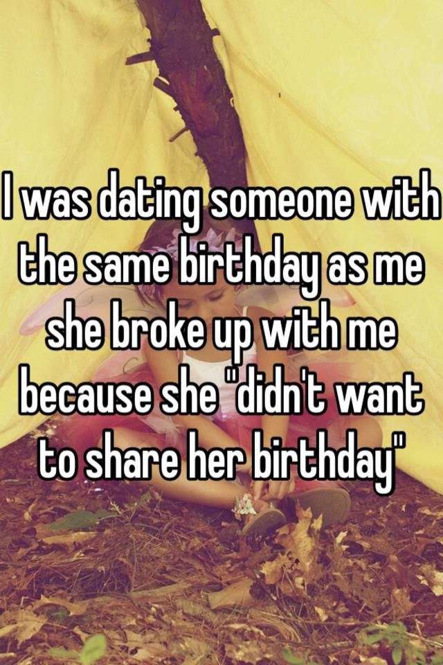 Enough, there Birthday With Same Dating The Someone entry book