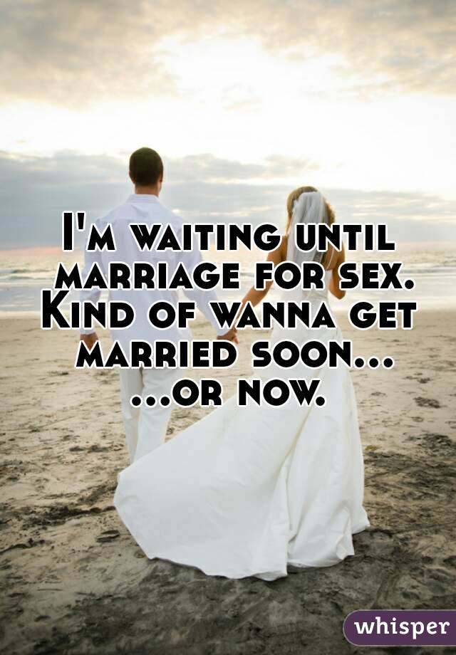 Is sex waiting for marriage