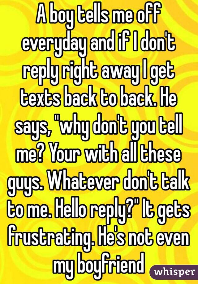 why don t guys text back right away