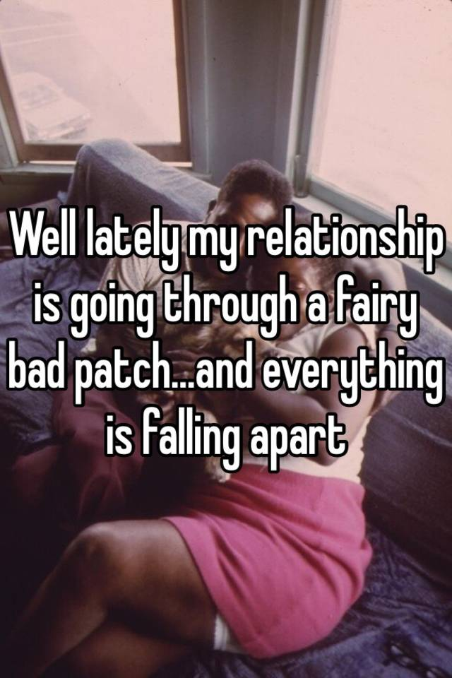 How To Get Through A Bad Patch In A Relationship