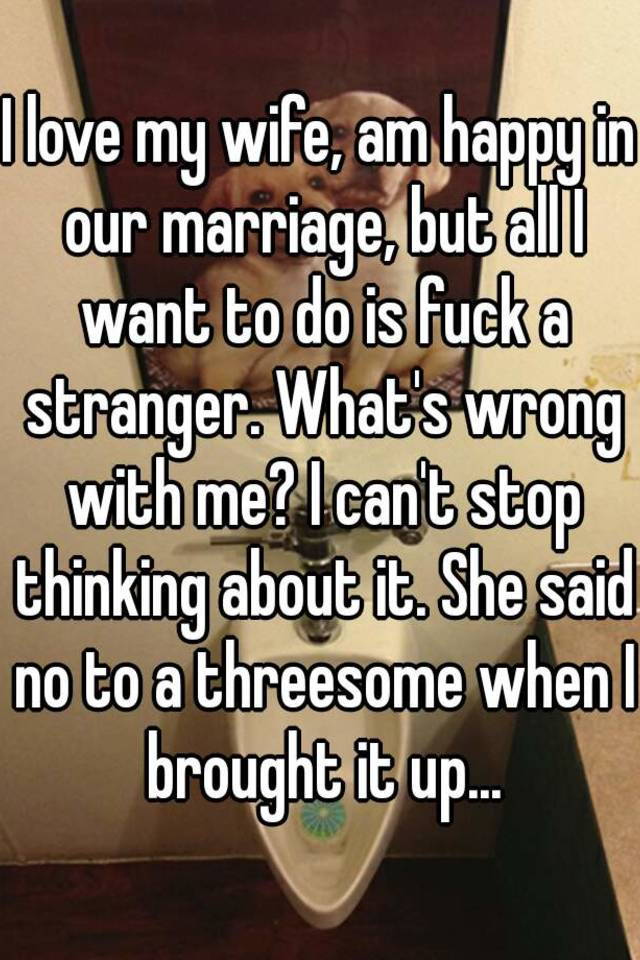 I want to fuck a stranger