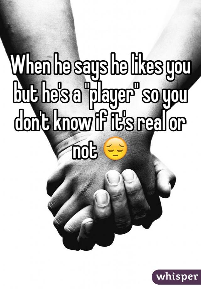 How To Know If Hes A Player