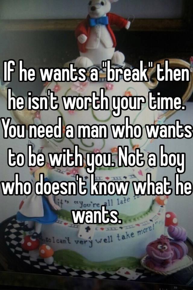 my boyfriend wants a break