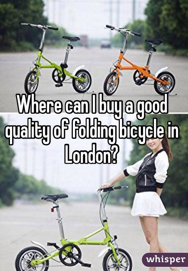 Where can I buy a good quality of folding bicycle in London?