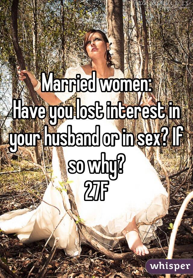Husbands lost interest in sex