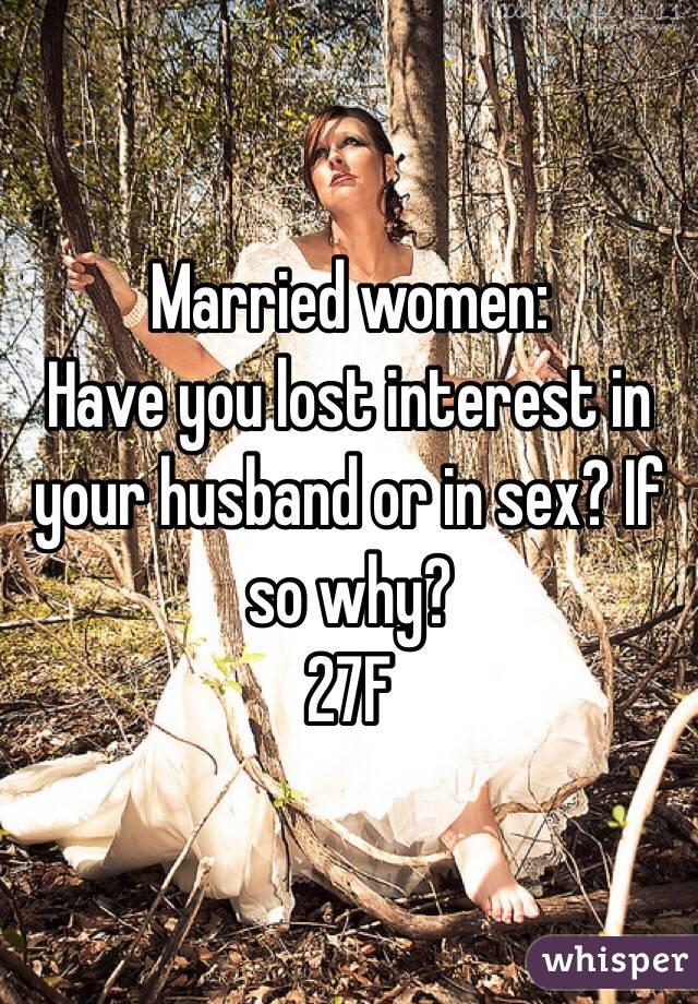 Husbands lost interest in sex