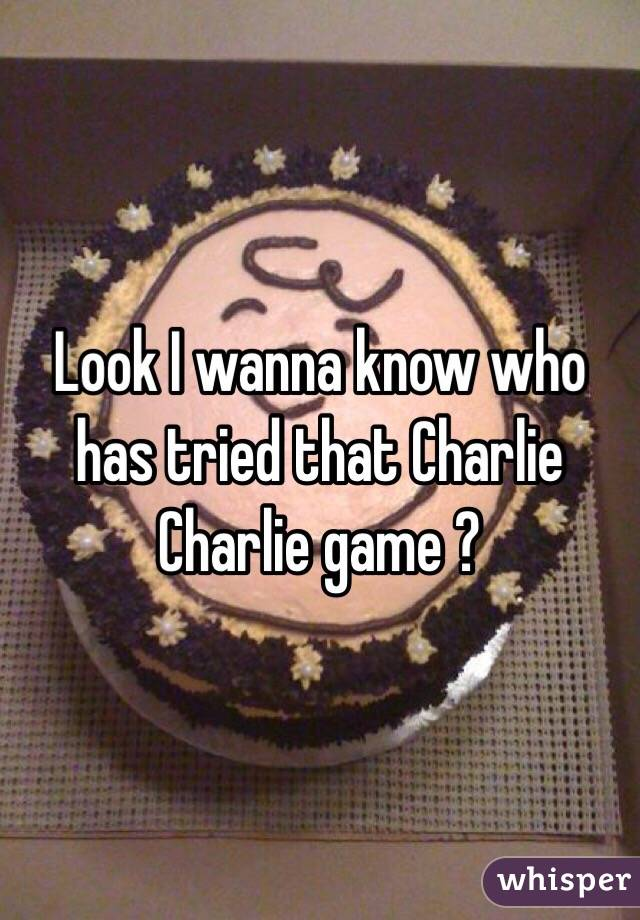 Look I wanna know who has tried that Charlie Charlie game ?