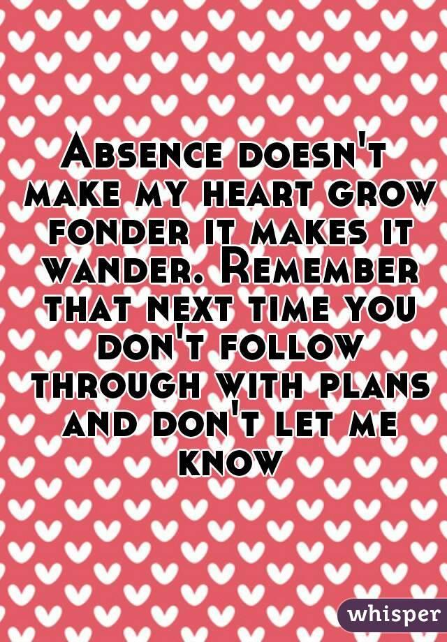Absence shouldn t make heart grow fonder