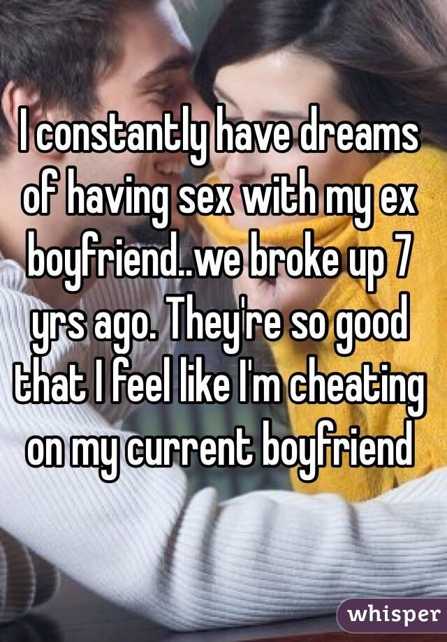 i had sex with my ex boyfriend