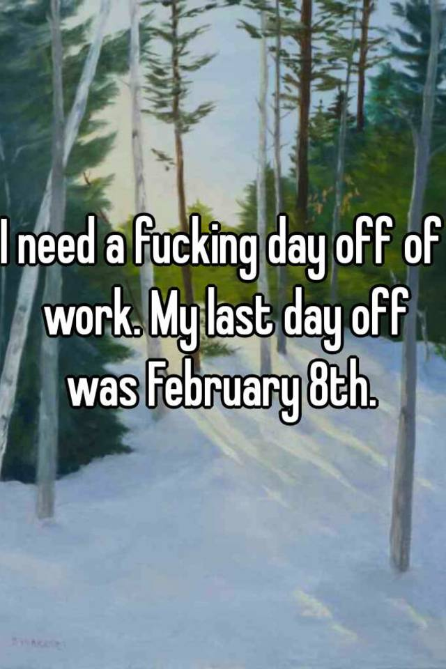 Fucking on day off