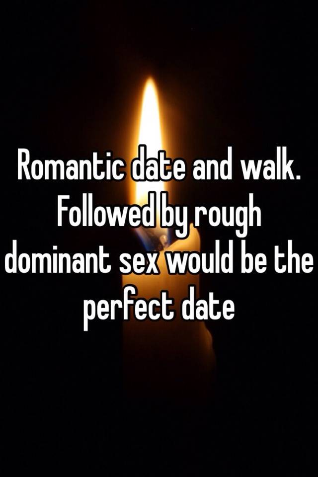 A perfect sex date have