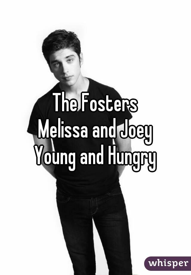 The Fosters Melissa and Joey Young and Hungry
