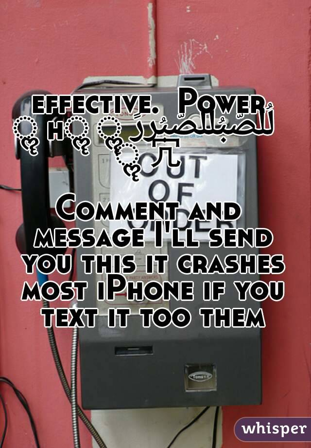 effective. Power لُلُصّبُلُلصّبُررً ॣॣh ॣ ॣ 冗   Comment and message I'll send you this it crashes most iPhone if you text it too them