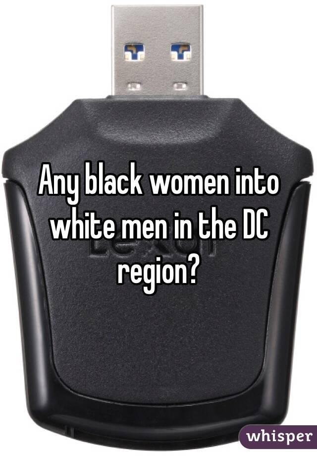 Any black women into white men in the DC region?