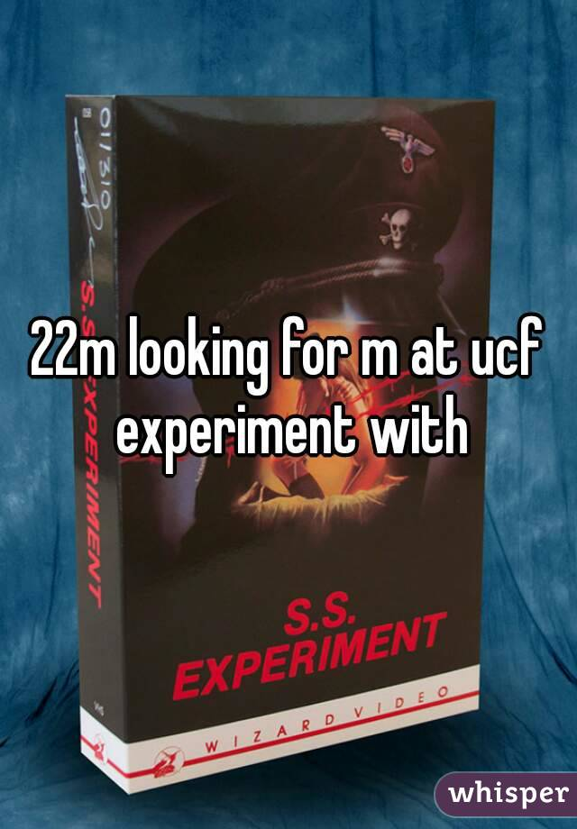 22m looking for m at ucf experiment with