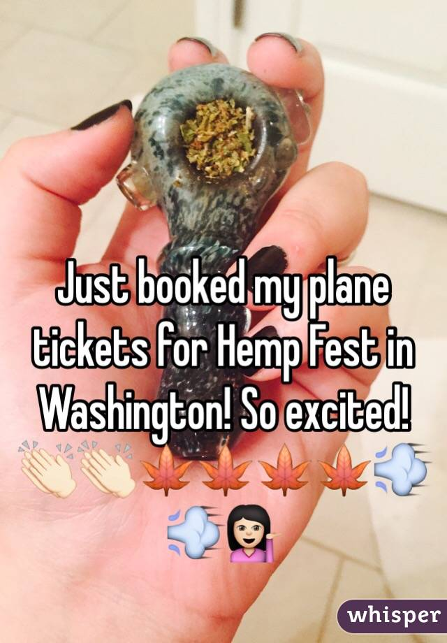Just booked my plane tickets for Hemp Fest in Washington! So excited! 👏🏻👏🏻🍁🍁🍁🍁💨💨💁🏻