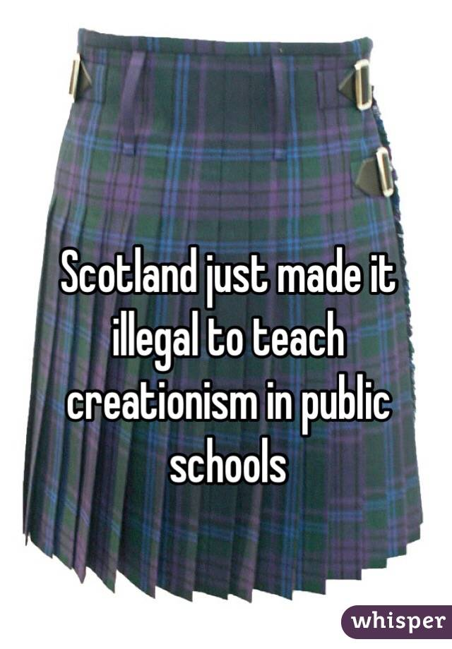Scotland just made it illegal to teach creationism in public schools