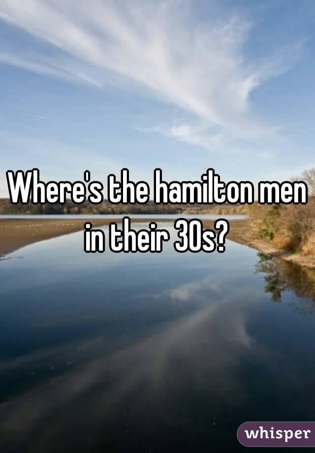 Where's the hamilton men in their 30s?