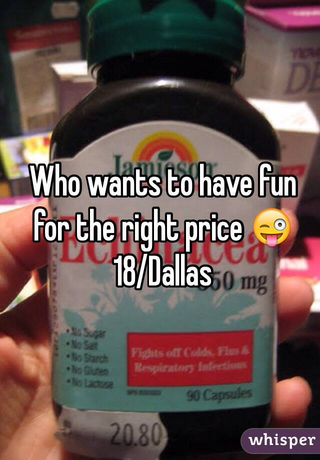 Who wants to have fun for the right price 😜 18/Dallas