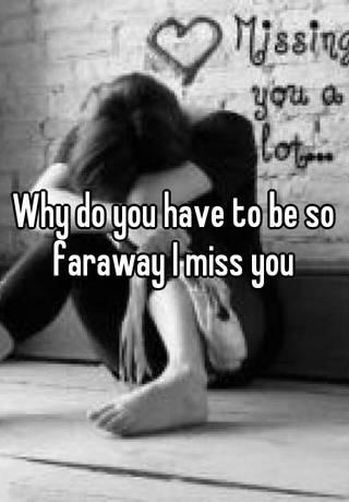 Far Miss away you