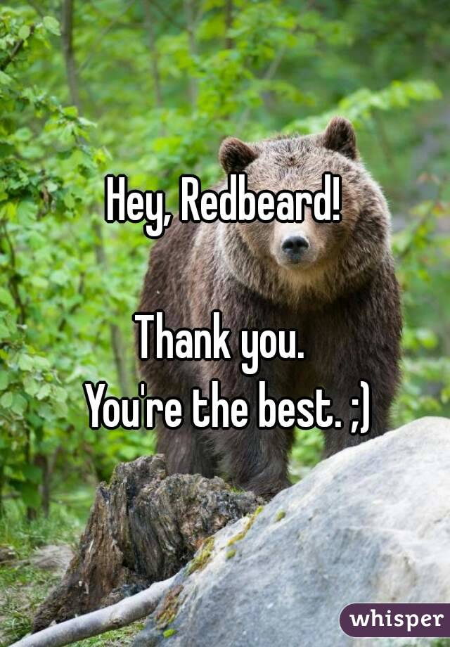 Hey, Redbeard!  Thank you.   You're the best. ;)