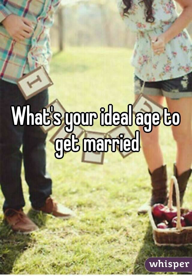 What's your ideal age to get married