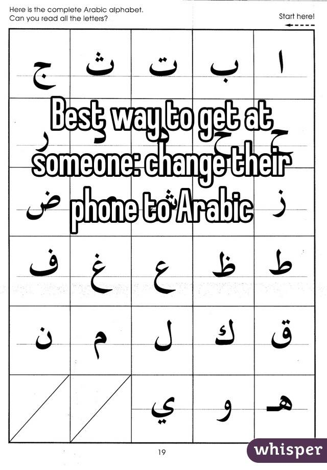 Best way to get at someone: change their phone to Arabic