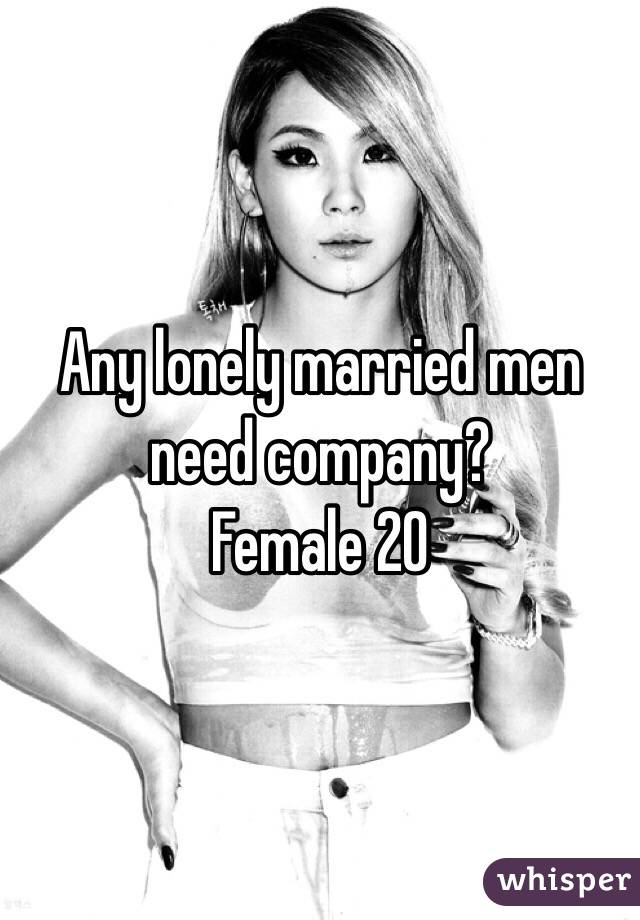 Any lonely married men need company?  Female 20