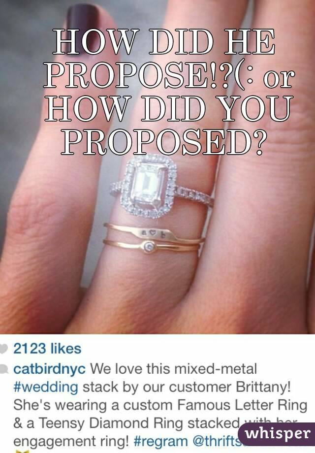 Did He Propose Or How Did You Proposed
