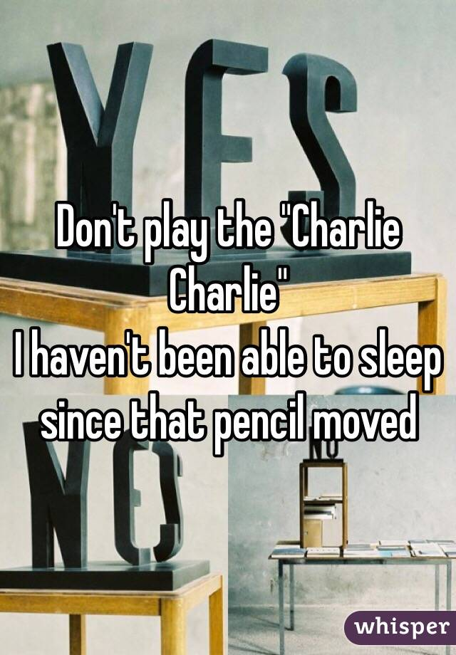 """Don't play the """"Charlie Charlie""""  I haven't been able to sleep since that pencil moved"""
