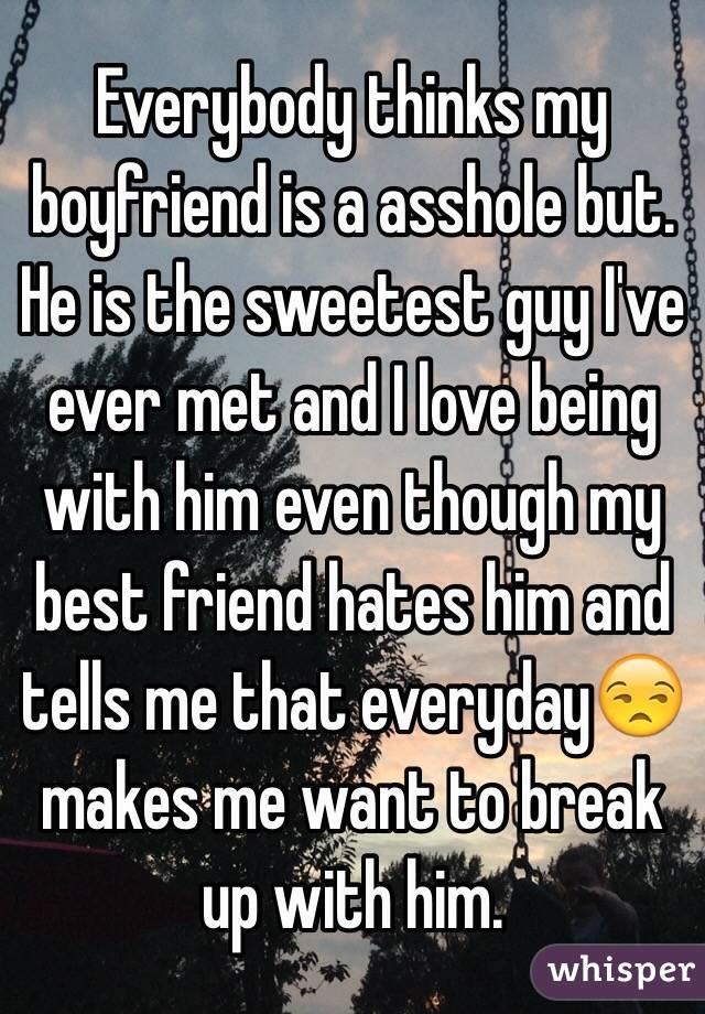 my boyfriend is being an asshole