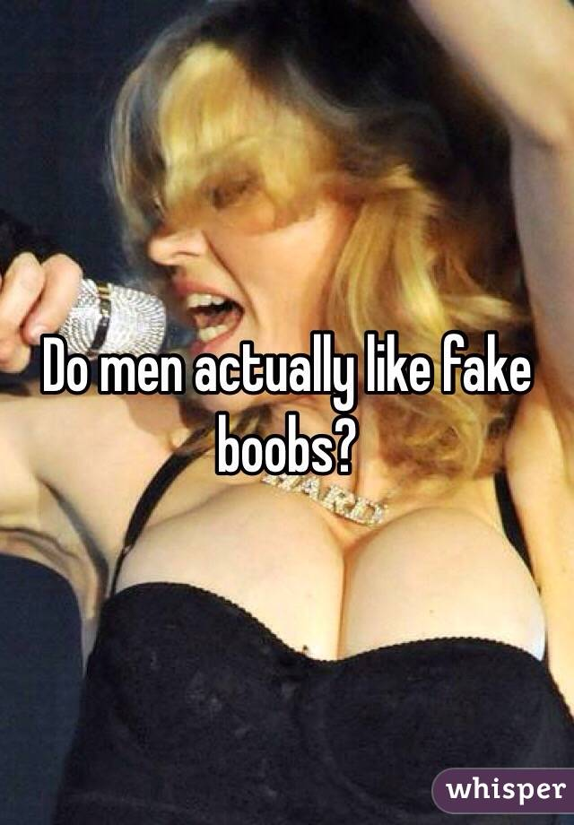 Do men like fake breasts