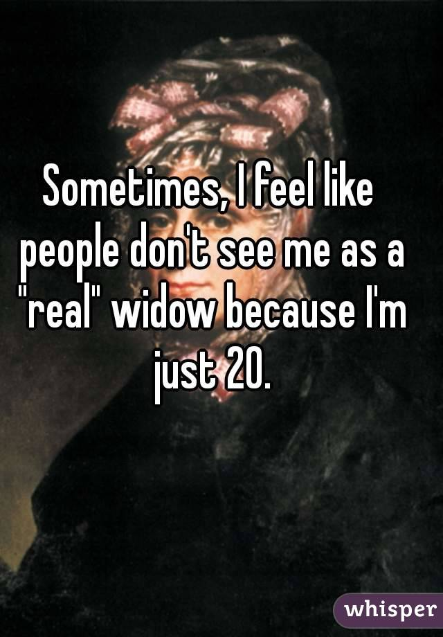 "Sometimes, I feel like people don't see me as a ""real"" widow because I'm just 20."