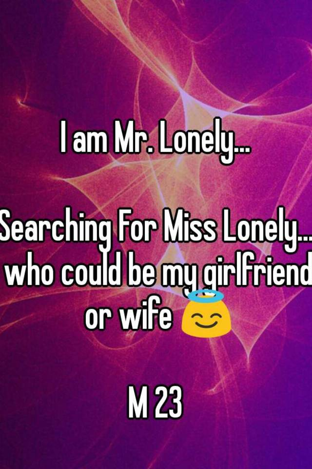 Searching for girl friend