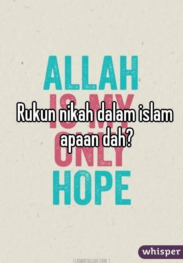 Rukun Nikah Dalam Islam Apaan Dah