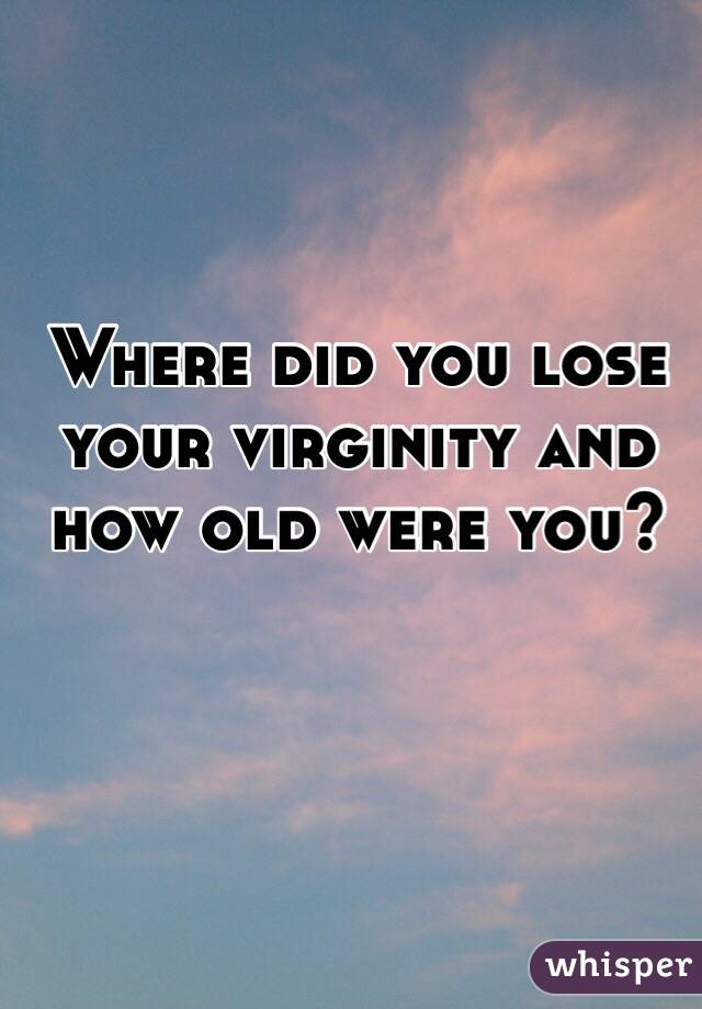 When Did You Part with You Virginity