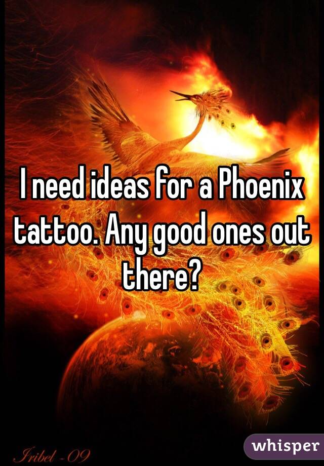 I need ideas for a Phoenix tattoo. Any good ones out there?