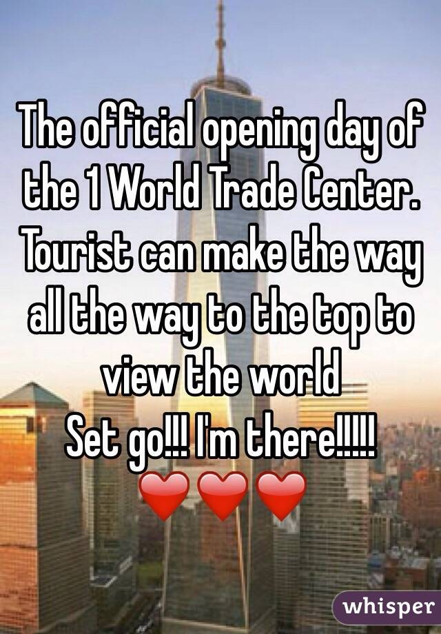 The official opening day of the 1 World Trade Center. Tourist can make the way all the way to the top to view the world  Set go!!! I'm there!!!!!❤️❤️❤️
